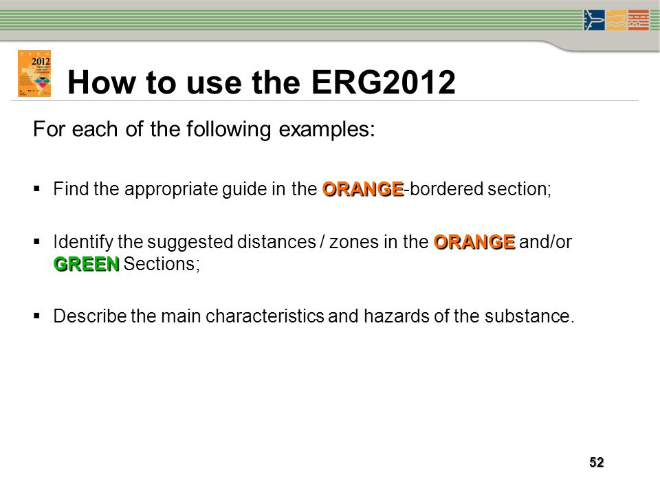 How to use the ERG2012 For each of the following examples: