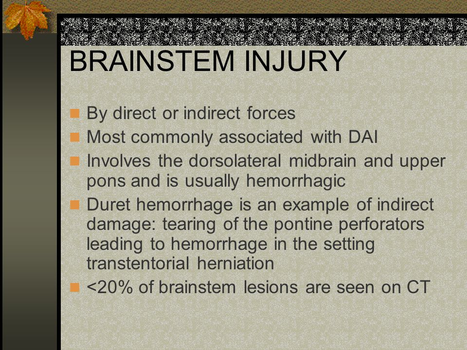 BRAINSTEM INJURY By direct or indirect forces