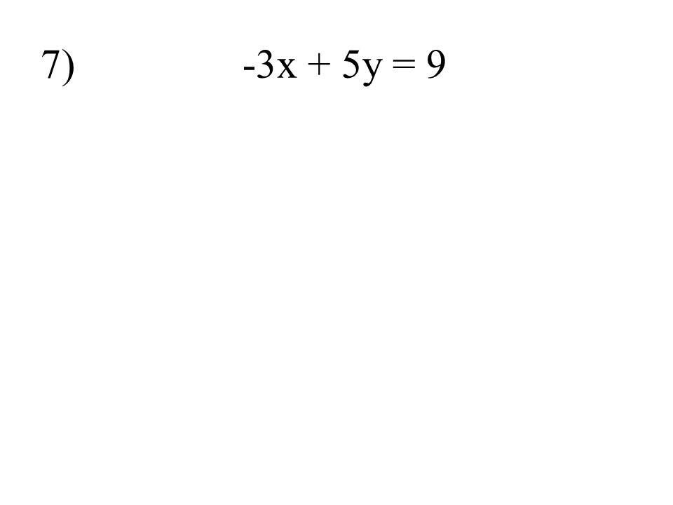 7) -3x + 5y = 9