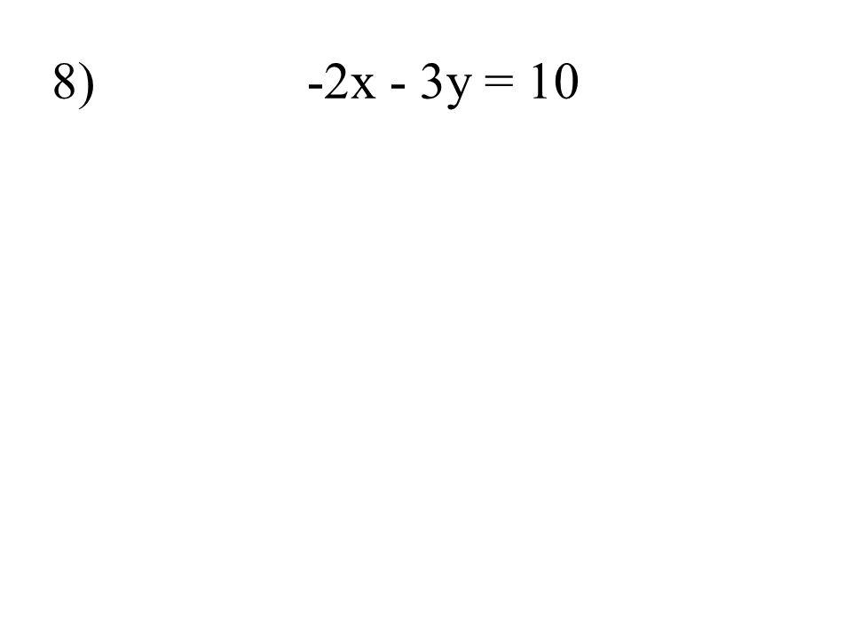 8) -2x - 3y = 10