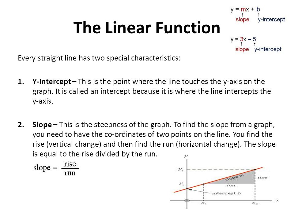 The Linear Function Every straight line has two special characteristics: