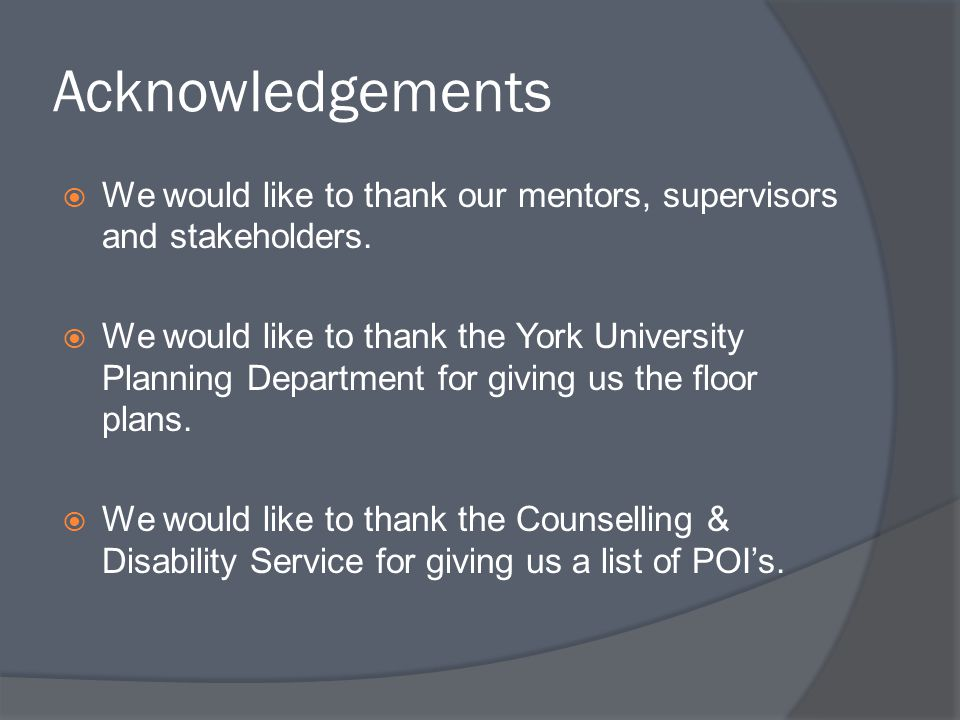 Acknowledgements We would like to thank our mentors, supervisors and stakeholders.