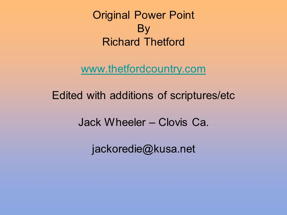 Original Power Point By Richard Thetford www. thetfordcountry