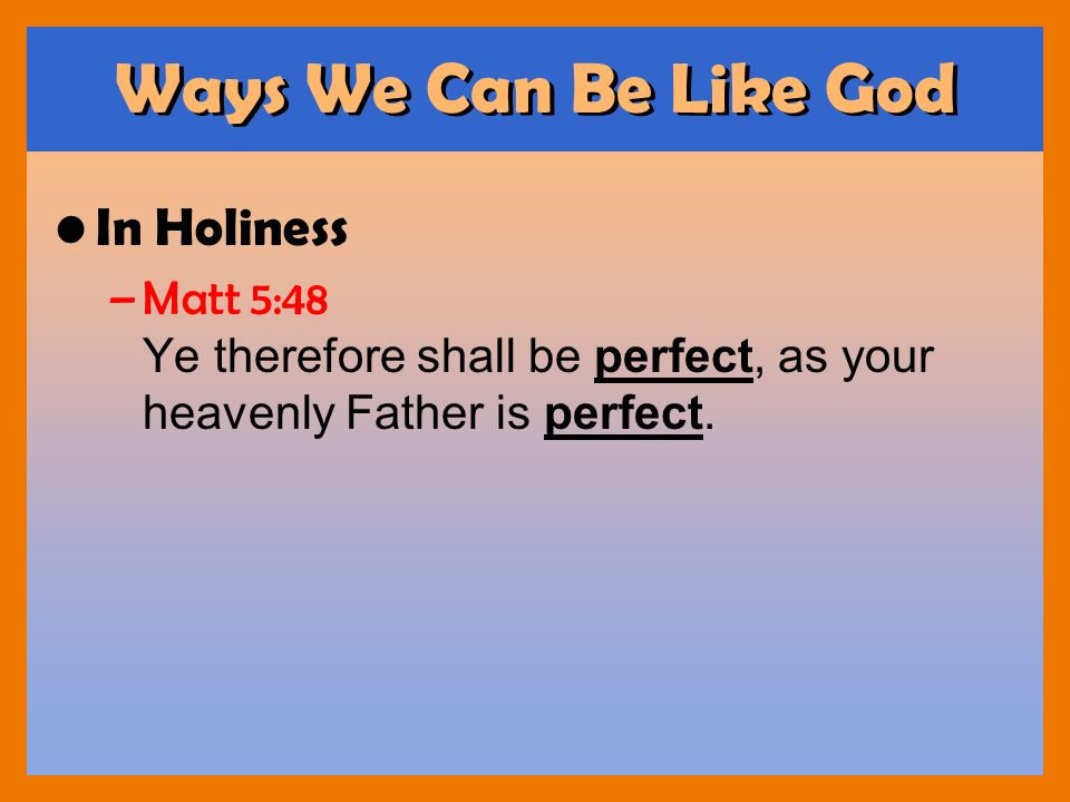 Ways We Can Be Like God In Holiness