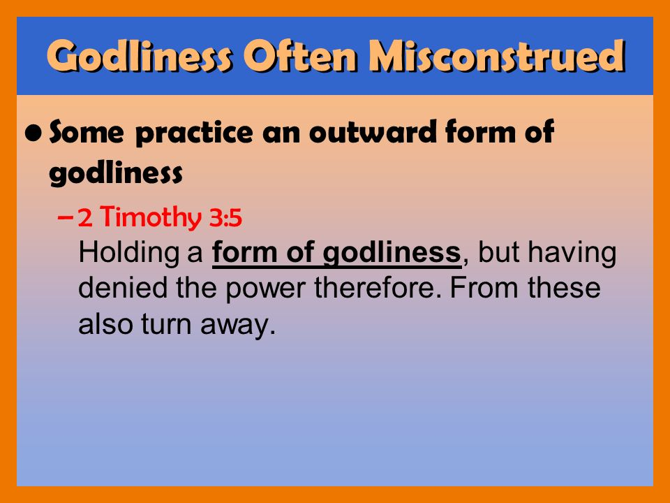 Godliness Often Misconstrued