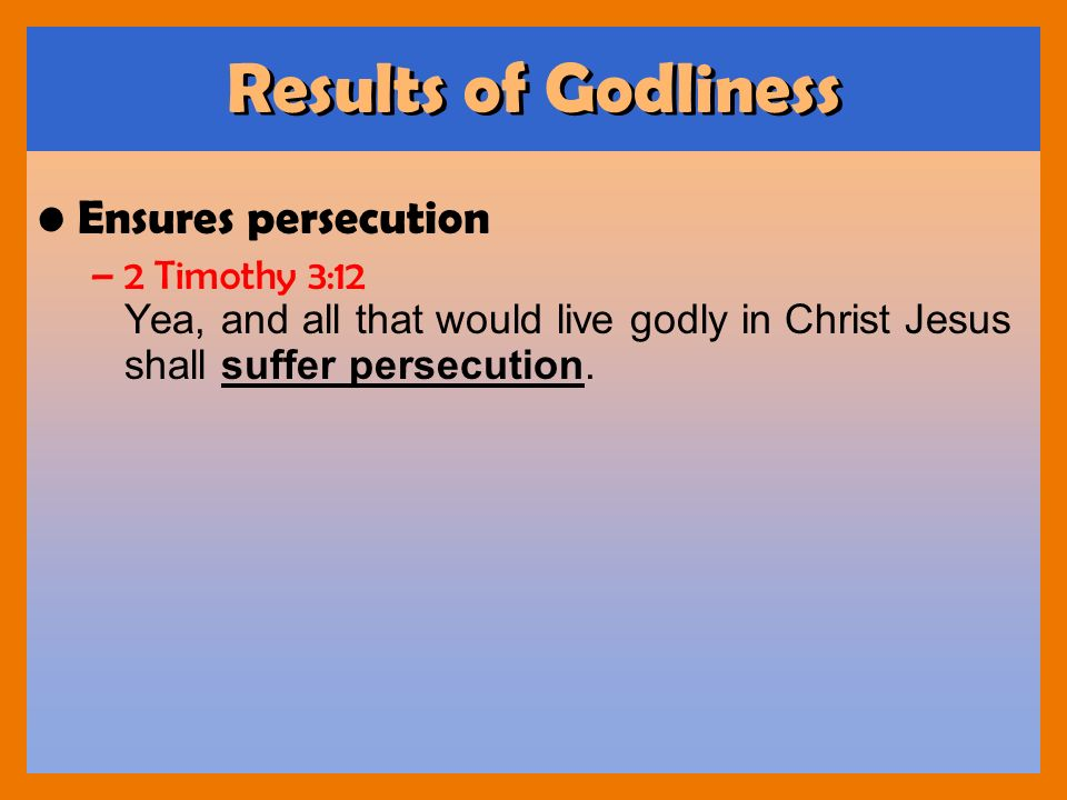 Results of Godliness Ensures persecution