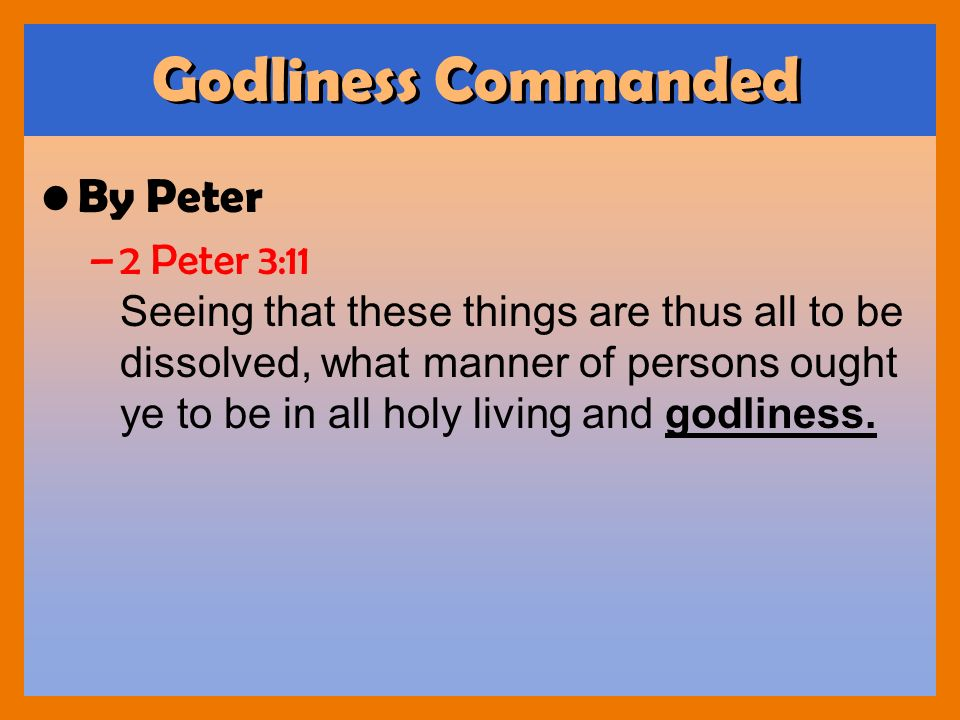 Godliness Commanded By Peter