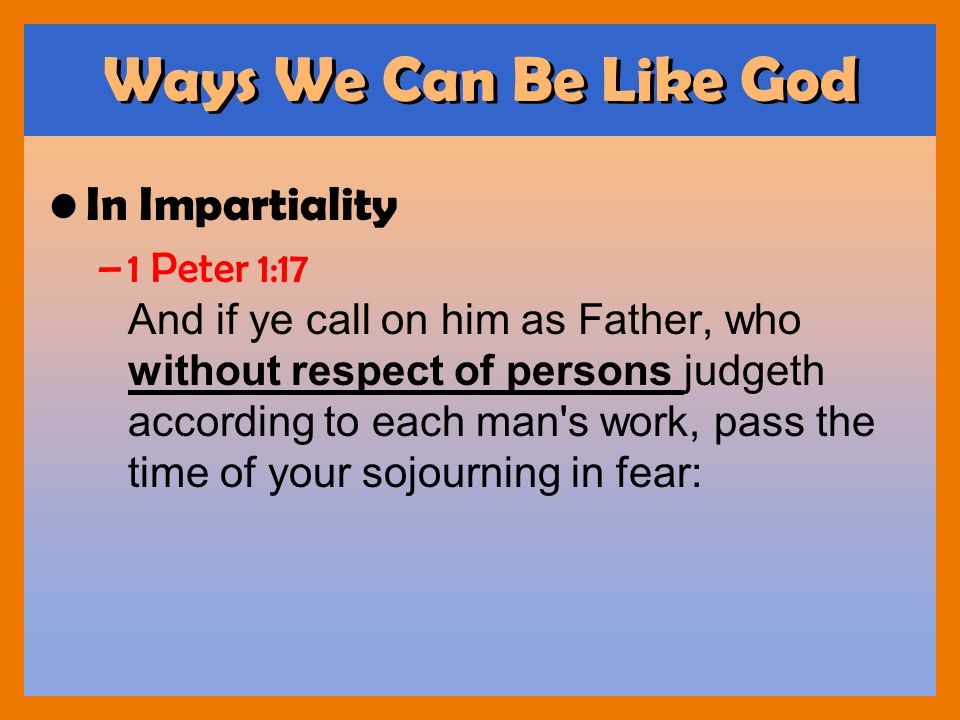 Ways We Can Be Like God In Impartiality