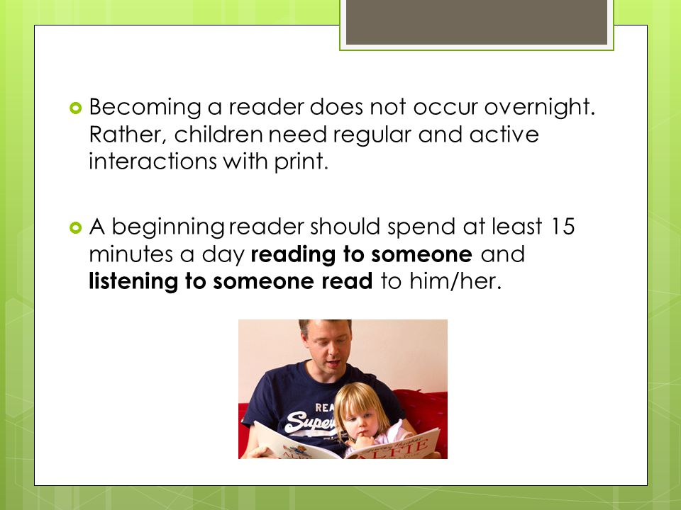 Becoming a reader does not occur overnight