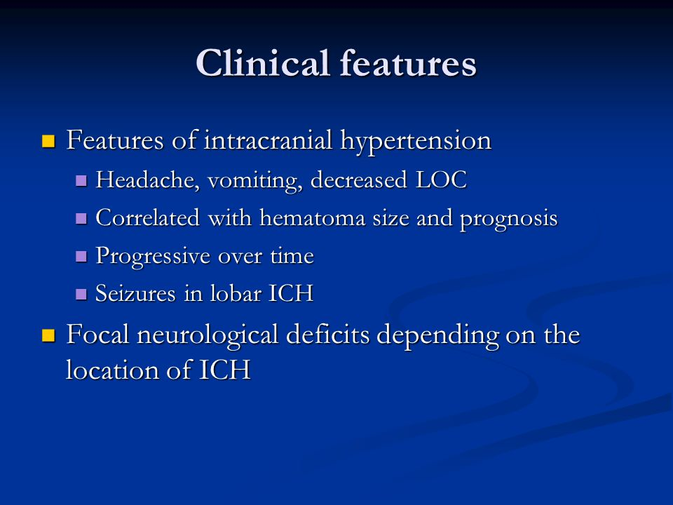 Clinical features Features of intracranial hypertension