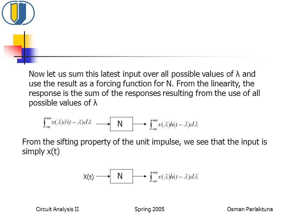 Now let us sum this latest input over all possible values of λ and use the result as a forcing function for N. From the linearity, the response is the sum of the responses resulting from the use of all possible values of λ