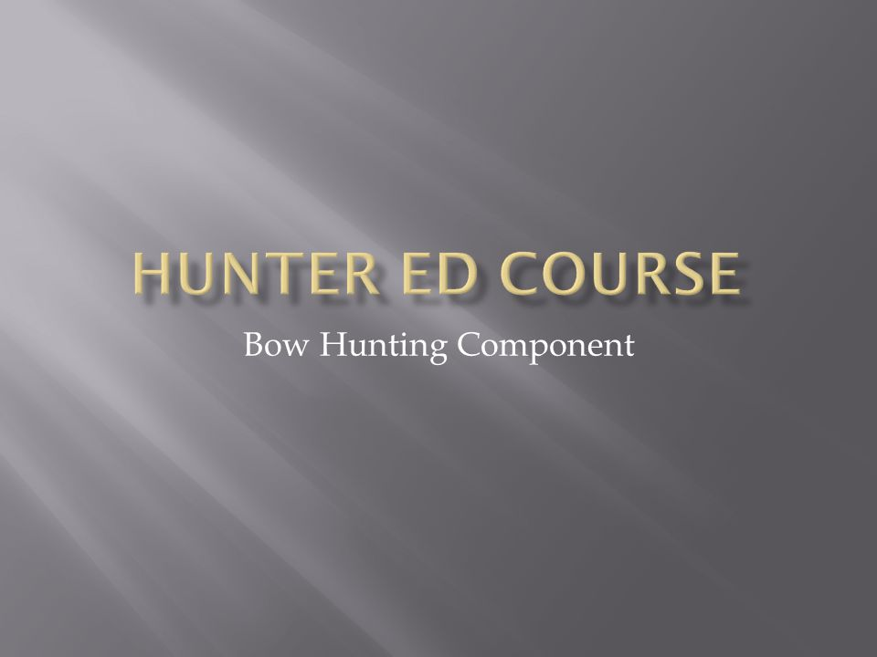 Hunter Ed Course Bow Hunting Component