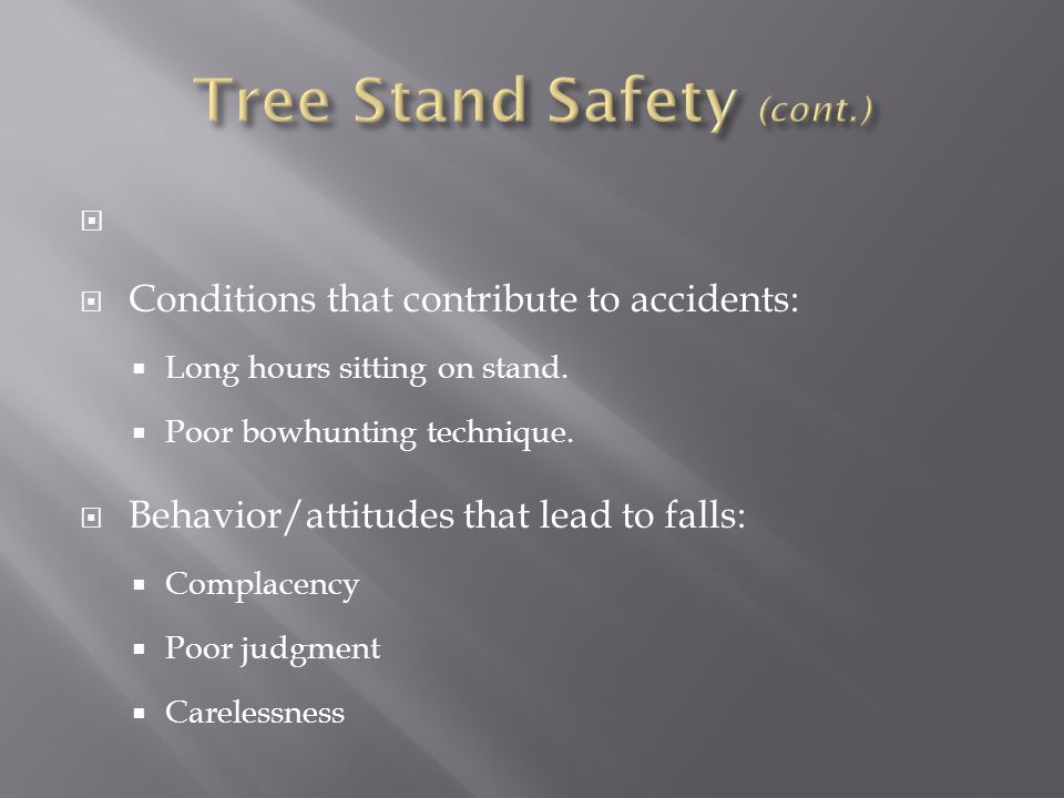 Tree Stand Safety (cont.)