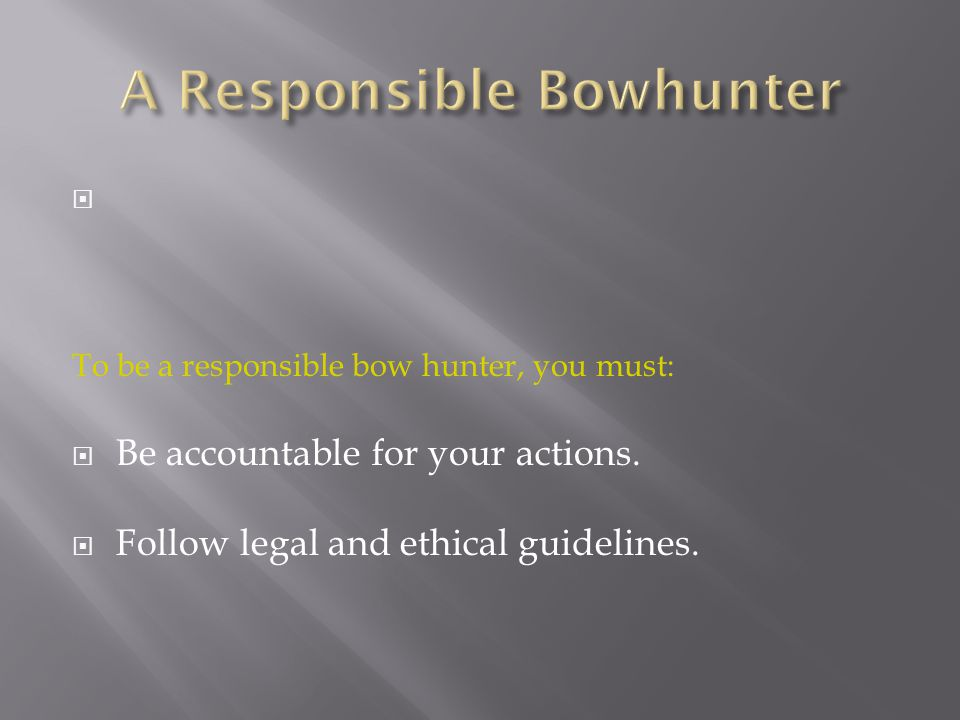 A Responsible Bowhunter