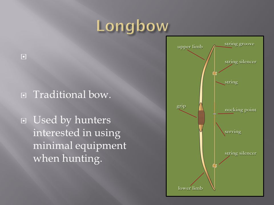 Longbow Traditional bow.