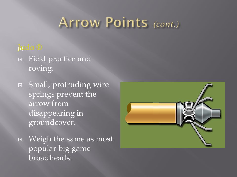 Arrow Points (cont.) Judo ® Field practice and roving.