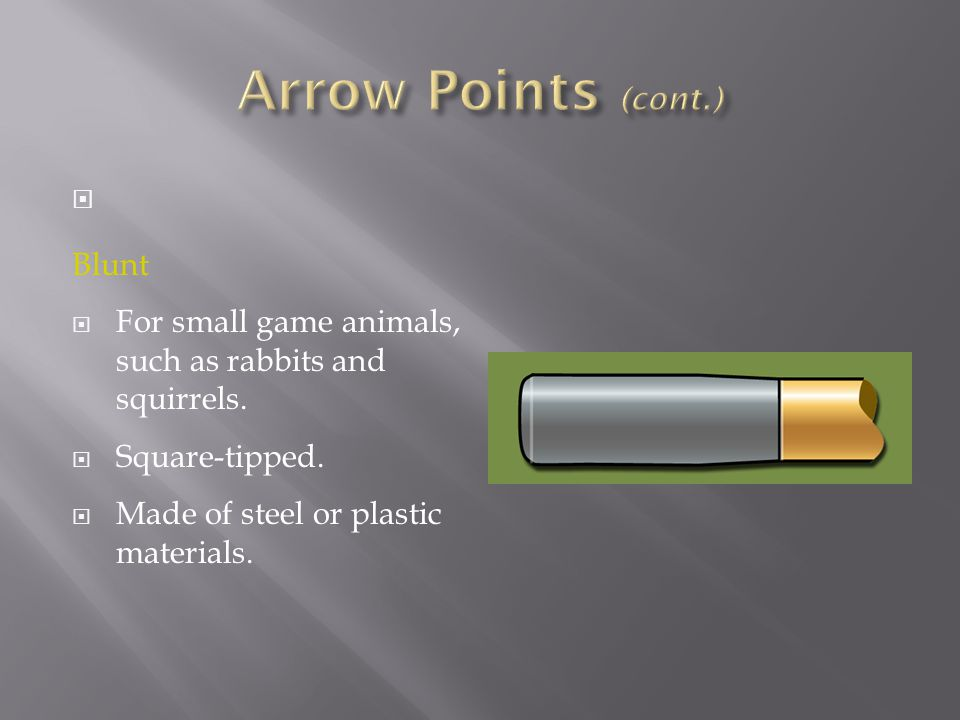 Arrow Points (cont.) Blunt