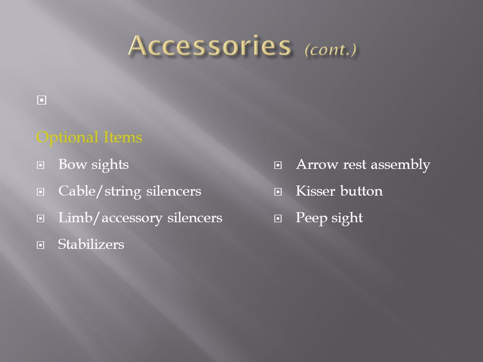 Accessories (cont.) Optional Items Bow sights Cable/string silencers