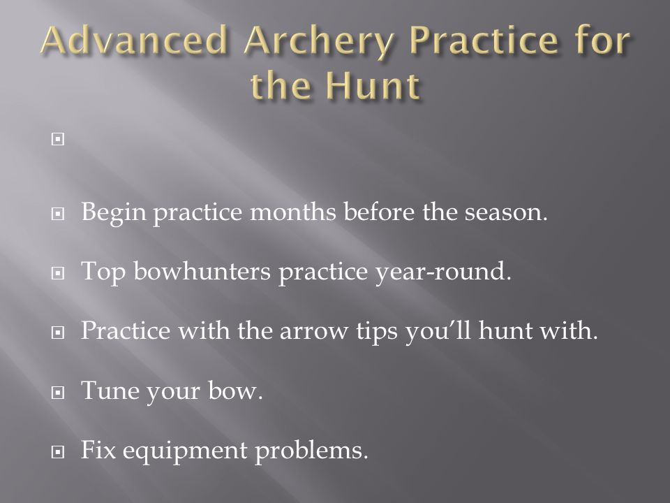 Advanced Archery Practice for the Hunt