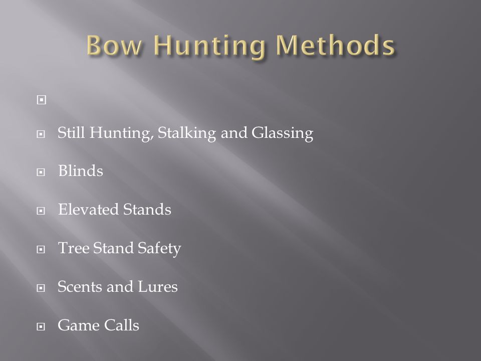 Bow Hunting Methods Still Hunting, Stalking and Glassing Blinds