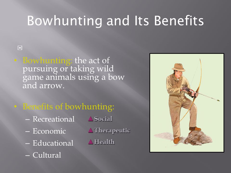 Bowhunting and Its Benefits