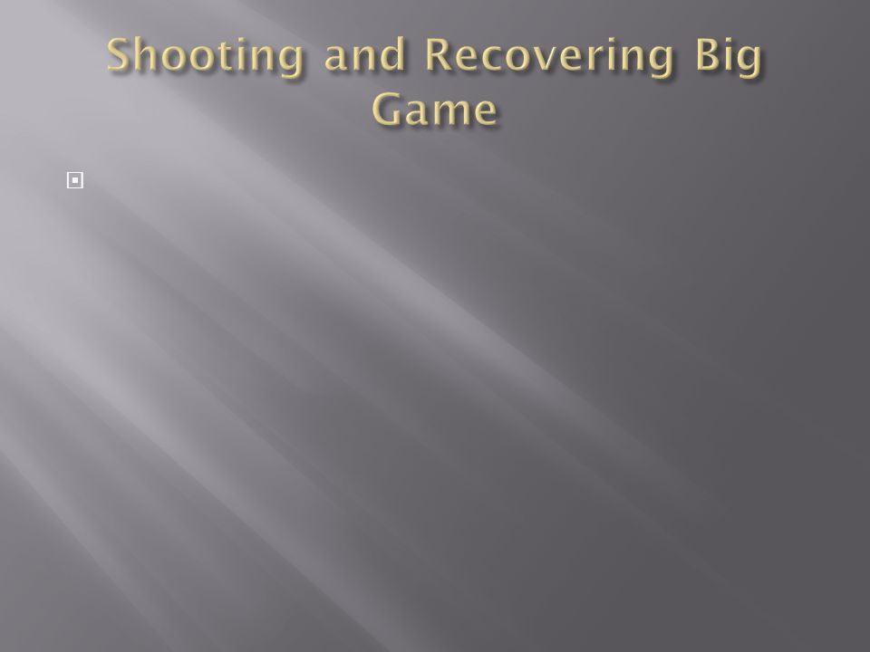 Shooting and Recovering Big Game