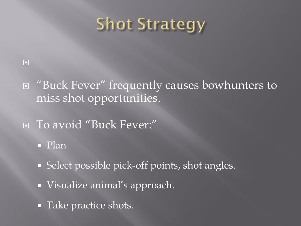Buck Fever frequently causes bowhunters to miss shot opportunities.