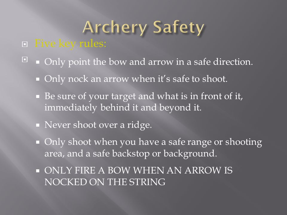Archery Safety Five key rules: