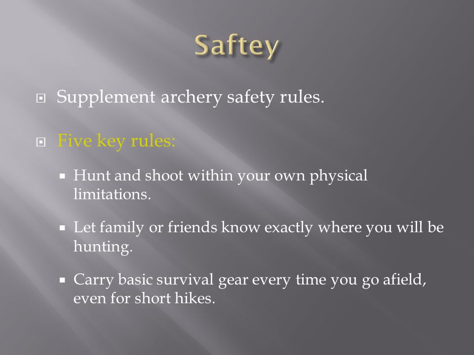 Saftey Supplement archery safety rules. Five key rules: