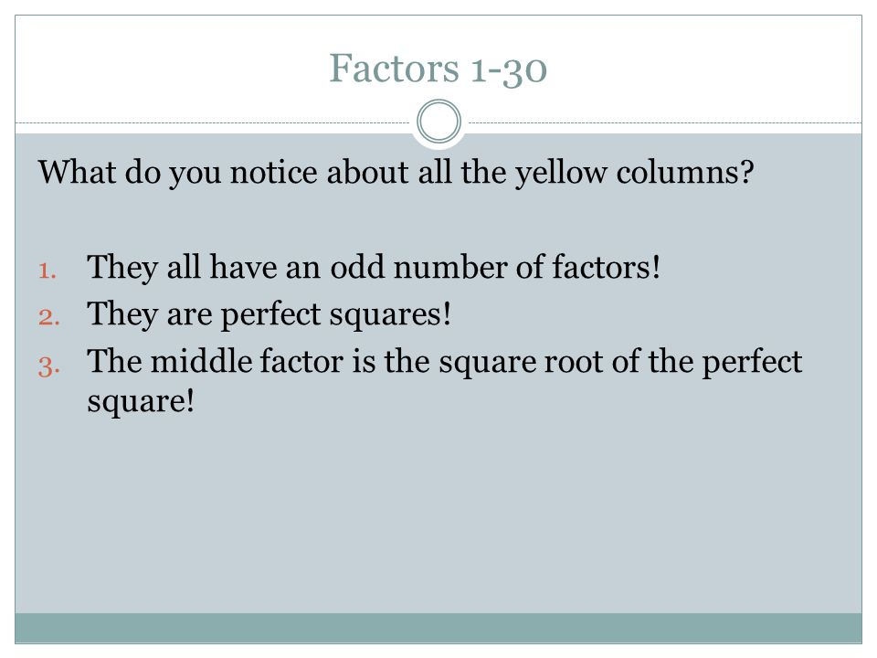 Factors 1-30 What do you notice about all the yellow columns