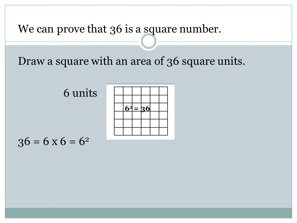 We can prove that 36 is a square number