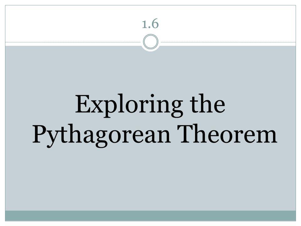 Exploring the Pythagorean Theorem