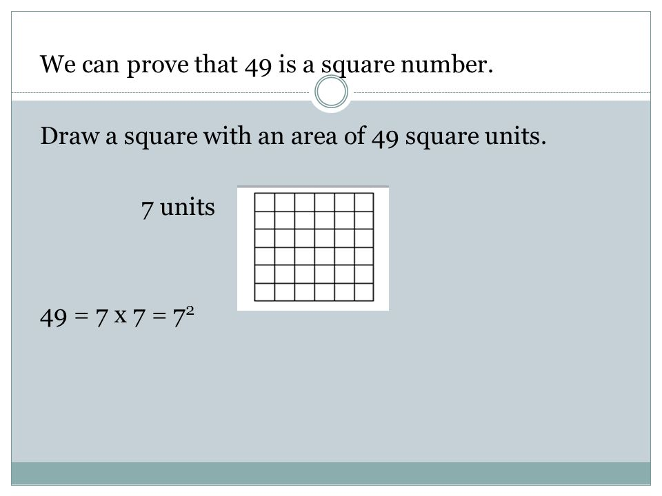 We can prove that 49 is a square number