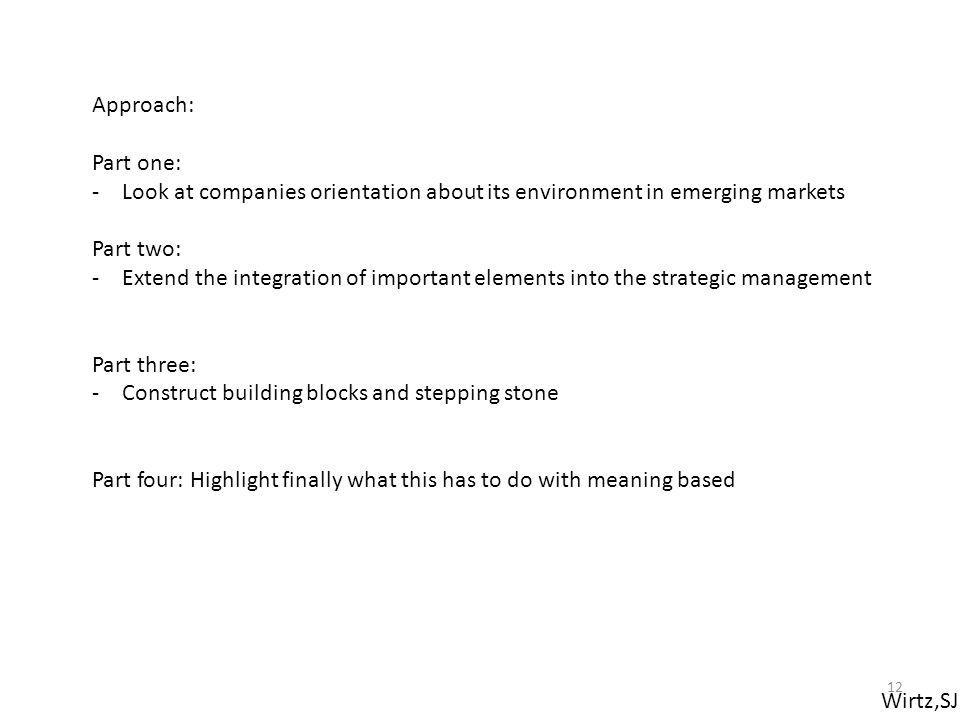 Approach: Part one: Look at companies orientation about its environment in emerging markets. Part two: