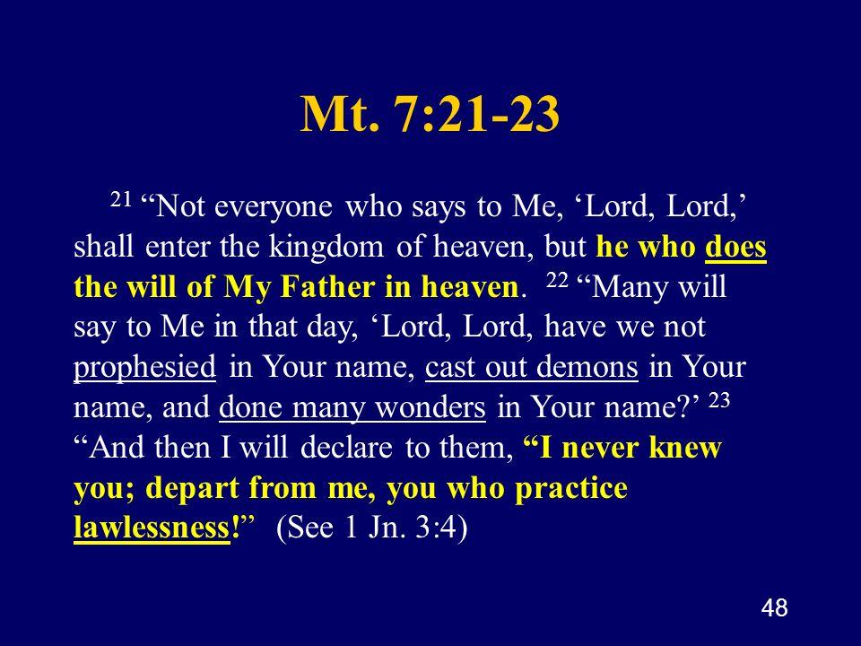 Mt. 7:21-23