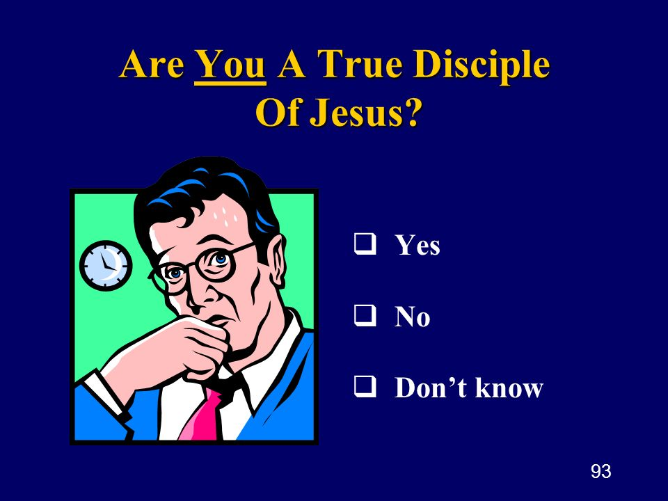 Are You A True Disciple Of Jesus