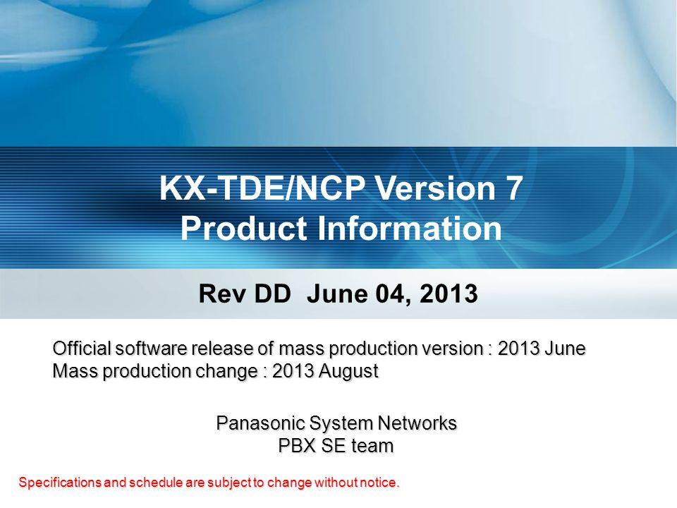 KX-TDE/NCP Version 7 Product Information
