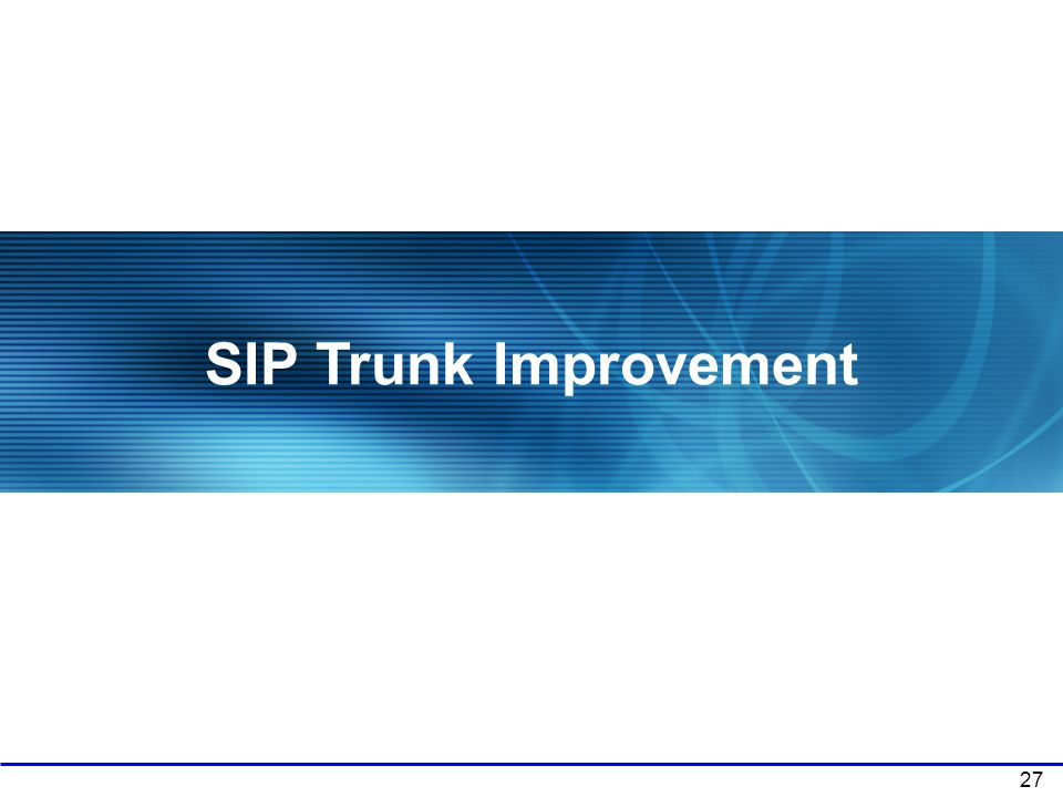SIP Trunk Improvement