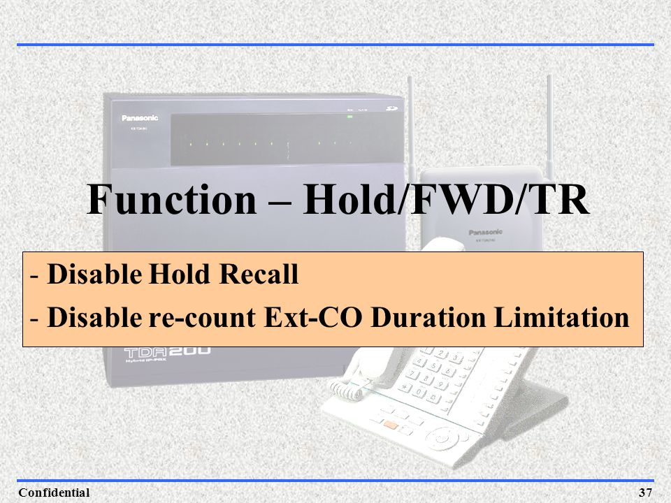 Function – Hold/FWD/TR