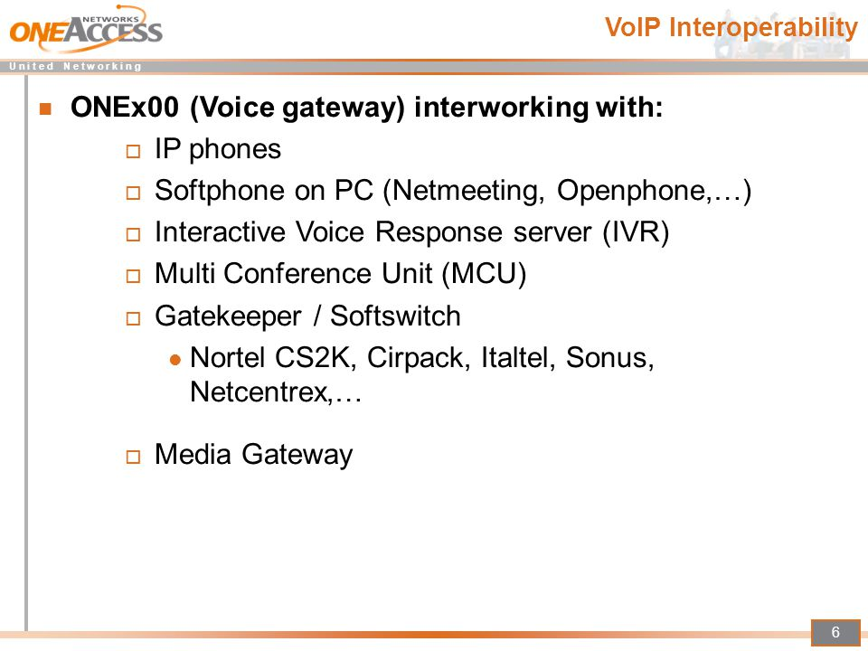 ONEx00 (Voice gateway) interworking with: IP phones