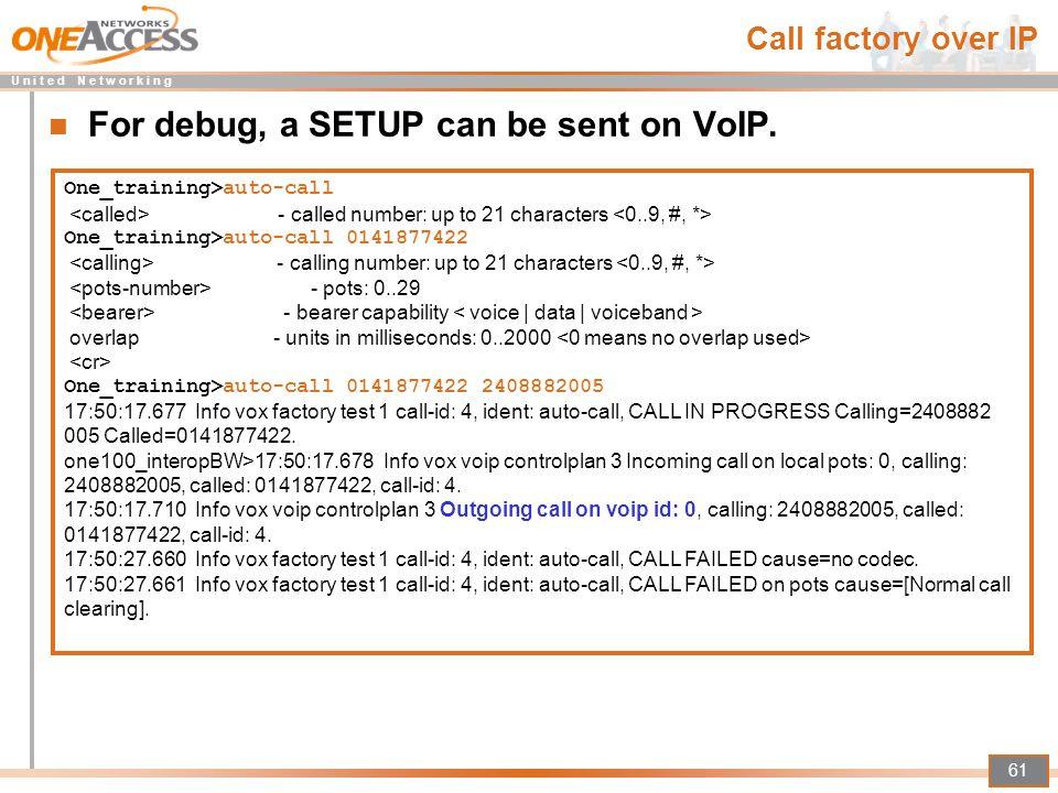 For debug, a SETUP can be sent on VoIP.