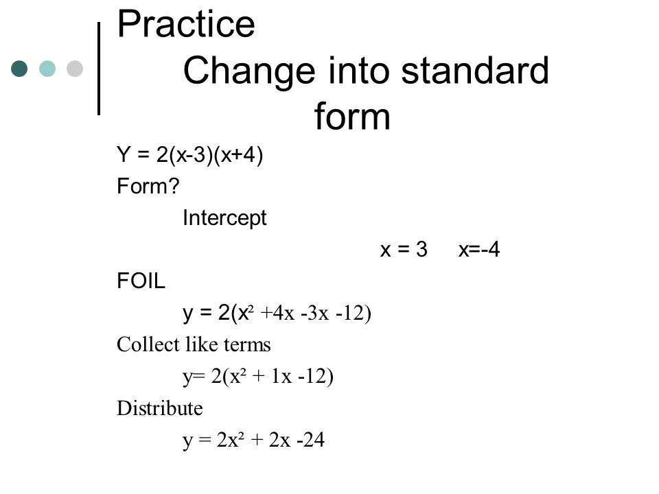 Practice Change into standard form
