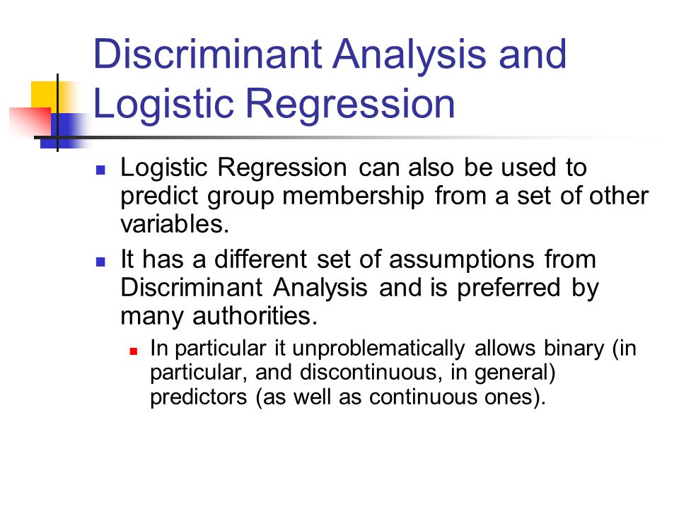 Discriminant Analysis and Logistic Regression