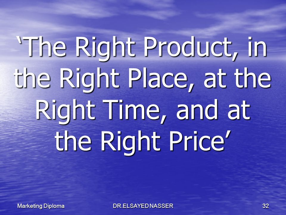 'The Right Product, in the Right Place, at the Right Time, and at the Right Price'