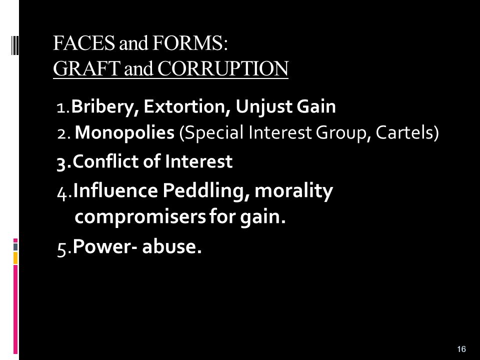 FACES and FORMS: GRAFT and CORRUPTION