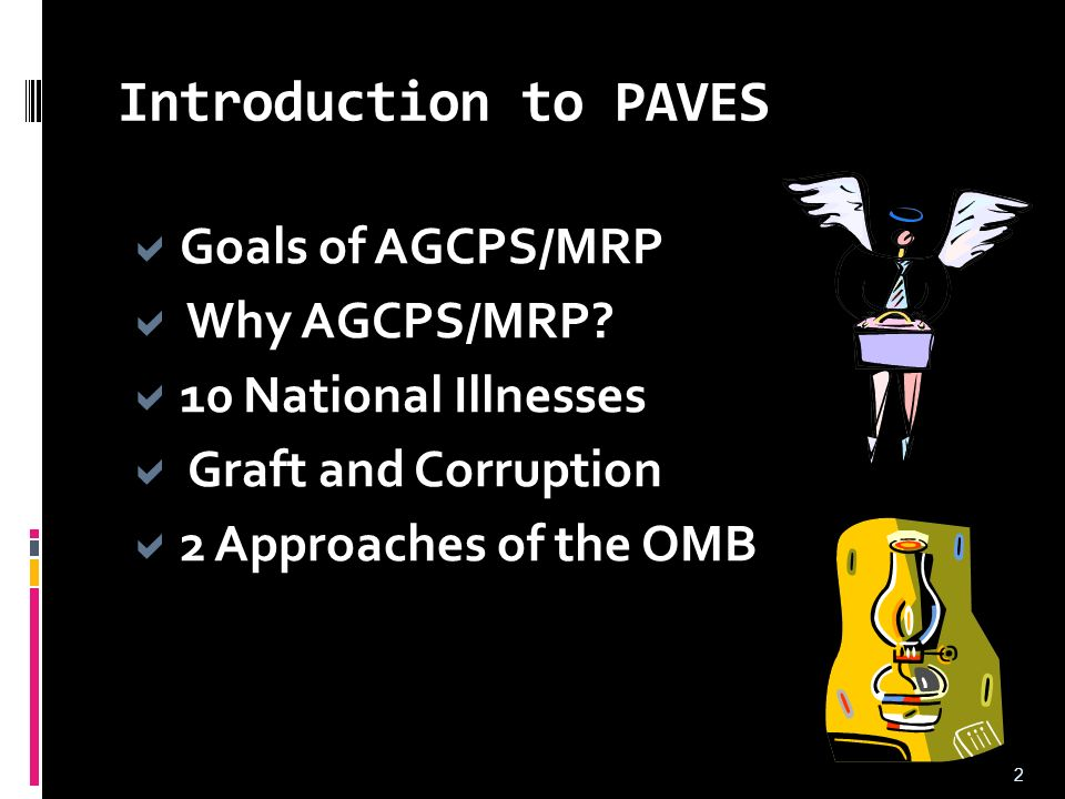 Introduction to PAVES Goals of AGCPS/MRP  Why AGCPS/MRP.
