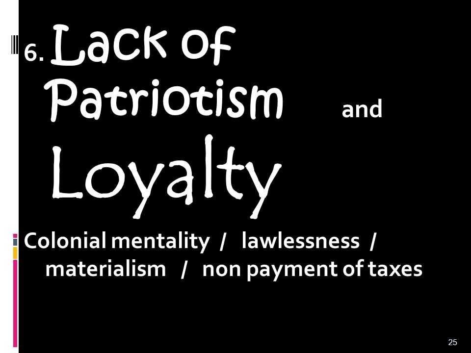 6. Lack of Patriotism and Loyalty