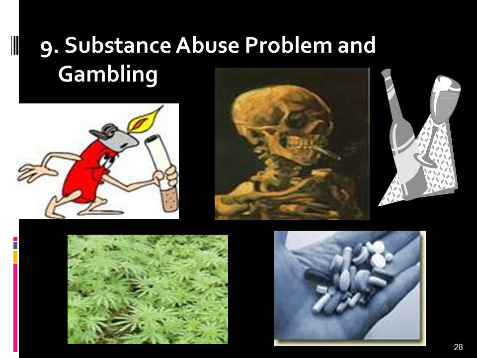 9. Substance Abuse Problem and Gambling