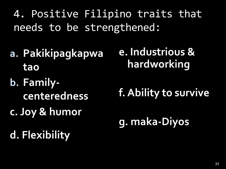 4. Positive Filipino traits that needs to be strengthened: