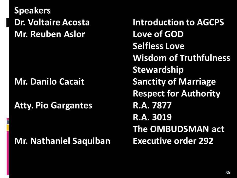 Speakers Dr. Voltaire Acosta Introduction to AGCPS. Mr. Reuben Aslor Love of GOD. Selfless Love.